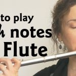 How to play high notes on the flute