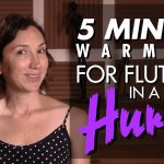 5 Minute Warm-Up for Flutists in a Hurry